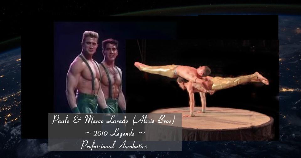 Alexis Bros 2010 Legends - Professional Acrobatics